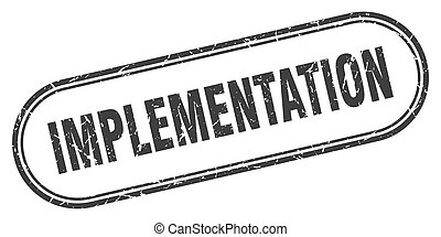 implementation stamp. rounded grunge textured sign. Label - ...