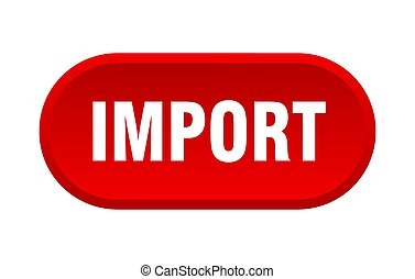 import button. rounded sign on white background - import ...