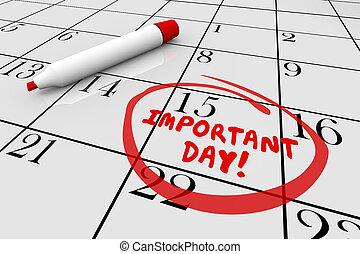 Important Day Calendar Big Date Circled 3d Illustration