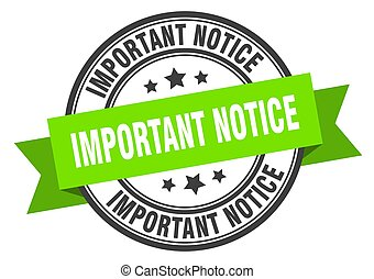 important notice label. important notice green band sign. important notice