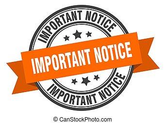 important notice label. important notice orange band sign. important notice