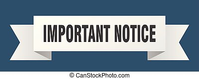 important notice ribbon. important notice isolated sign. ...