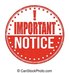 Important notice grunge rubber stamp on white, vector illustration