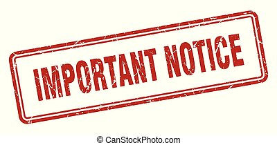 important notice stamp. important notice square grunge sign...