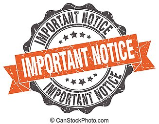 important notice stamp. sign. seal