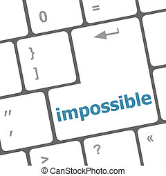 impossible button on keyboard - business concept
