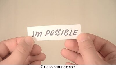 impossible turns to possible. Changing the word impossible...