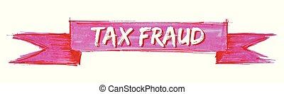 imposto, fraude, fita