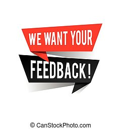 Modern design we want your feedback text on speech bubbles concept. Vector illustration