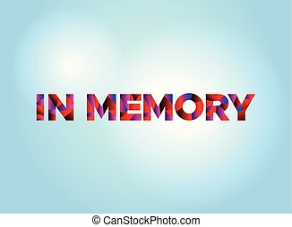 In Memory Concept Colorful Word Art - The words IN MEMORY...