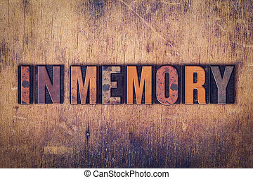 """In Memory Concept Wooden Letterpress Type - The word """"In..."""