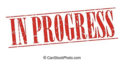 in progress red grunge vintage stamp isolated on white background