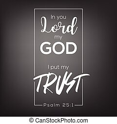 In you lord my god, i put my trust, bible verse for faith...