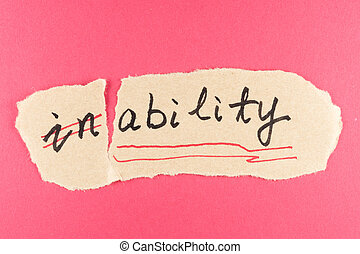Inability to ability - Alter inability word and changing it...