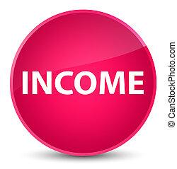 Income elegant pink round button
