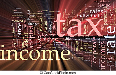 Income tax word cloud glowing - Word cloud concept...