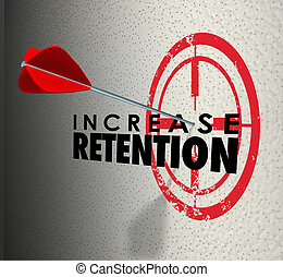 Increase Retention Arrow Target Hold Onto Employees Customers Goal