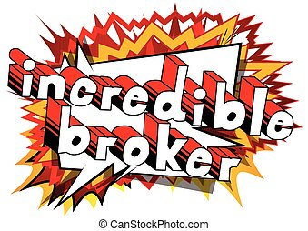 Incredible Broker - Comic book style word.