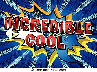 Incredible Cool - Comic book style word.