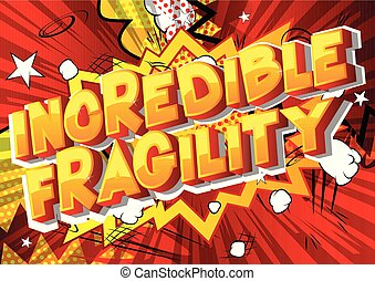 Incredible Fragility - Vector illustrated comic book style...