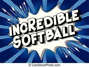 incroyable, softball