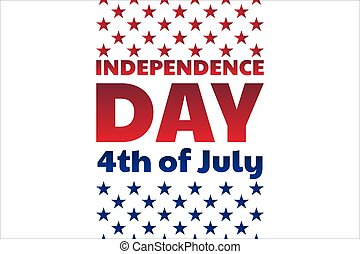 Independence Day in United States of America, USA. 4th of July. Holiday concept. Template for background, banner, card, poster with text inscription. Vector EPS10 illustration.