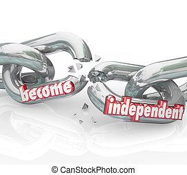 independiente, libertad, sí mismo, dependencia, interrupción, ganancia, ponerse, cadenas