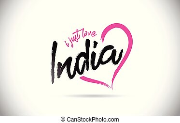 India I Just Love Word Text with Handwritten Font and Pink Heart Shape.