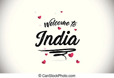 India Welcome To Word Text with Handwritten Font and Pink Heart Shape Design.