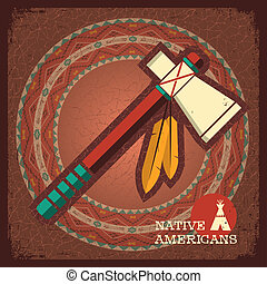 Native American Indian tomahawk on old paper texture. Vector old poster