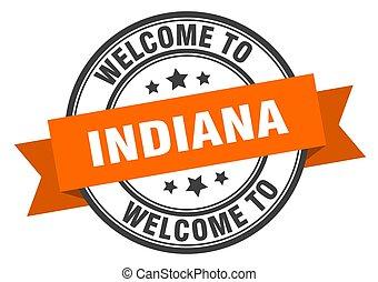 INDIANA - Indiana stamp. welcome to Indiana orange sign