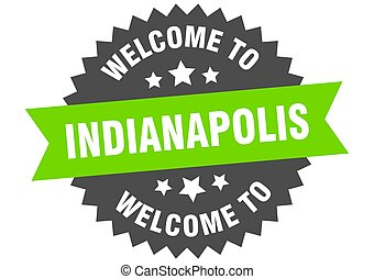 Indianapolis sign. welcome to Indianapolis green sticker