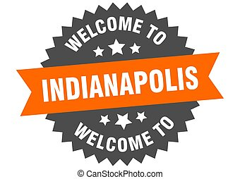 Indianapolis sign. welcome to Indianapolis orange sticker