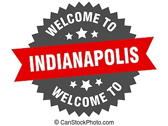 Indianapolis sign. welcome to Indianapolis red sticker