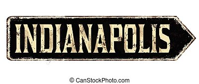 Indianapolis vintage rusty metal sign
