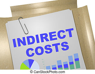 Indirect Costs concept - 3D illustration of 'INDIRECT COSTS'...