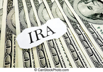 Individual Retirement Account - IRA message on hundred...