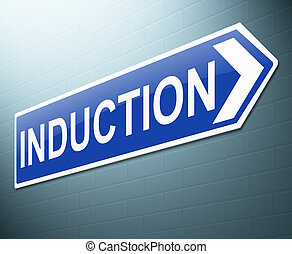 Induction concept. - Illustration depicting a sign with an...