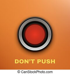 Industrial Red Button. Don't Push. Vector