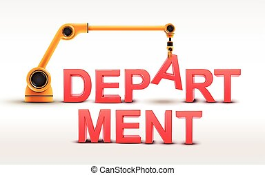 industrial robotic arm building DEPARTMENT word on white background