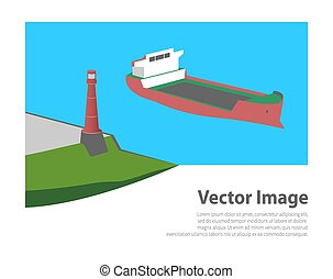 Industrial ship and lighthouse in the sea