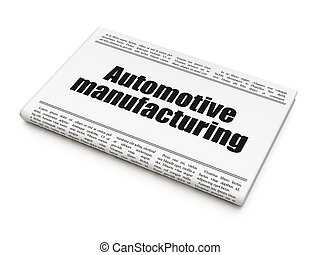 Industry concept: newspaper headline Automotive Manufacturing