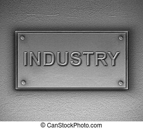 Industry plaque concept.