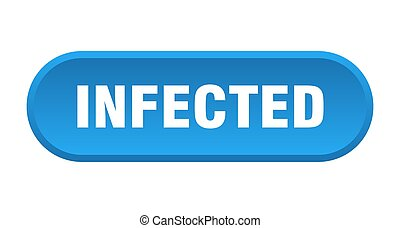 infected button. rounded sign on white background - infected...