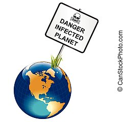 Infected planet earth - Danger infected planet earth sign ...
