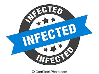 infected sign. round ribbon sticker. isolated tag - infected...