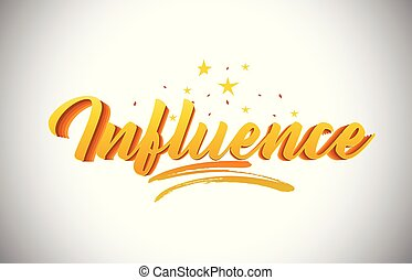 Influence Golden Yellow Word Text with Handwritten Gold Vibrant Colors Vector Illustration.