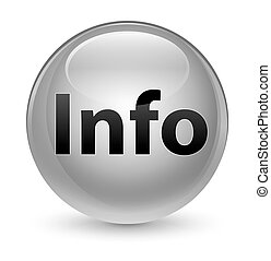 Info glassy white round button
