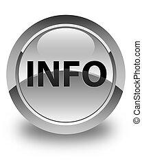 Info glossy white round button