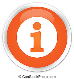 Info icon premium orange round button